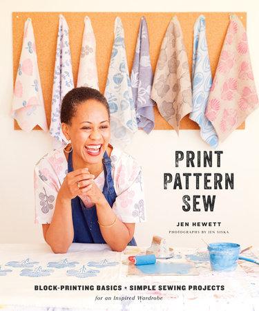 Print, Pattern, Sew by Jen Hewett