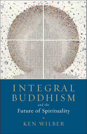 Integral Buddhism by Ken Wilber
