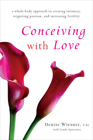 Conceiving with Love by Denise Wiesner