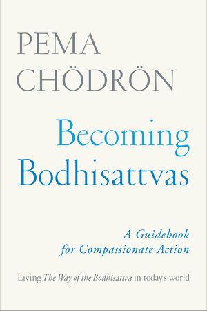 Becoming Bodhisattvas by Pema Chödrön