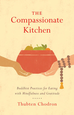 The Compassionate Kitchen by Thubten Chodron