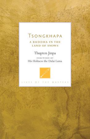 Tsongkhapa by Thupten Jinpa