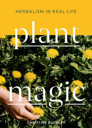 Plant Magic by Christine Buckley