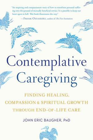 Contemplative Caregiving by John Eric Baugher