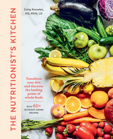 The Nutritionist's Kitchen by Carly Knowles
