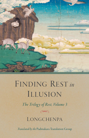 Finding Rest in Illusion by Longchenpa