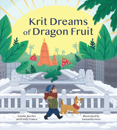 Krit Dreams of Dragon Fruit by Emily France and Natalie Becher