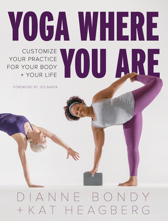 Yoga Where You Are by Dianne Bondy and Kat Heagberg