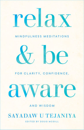 Relax and Be Aware by Sayadaw U Tejaniya and Doug McGill