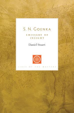 S. N. Goenka by Daniel M. Stuart