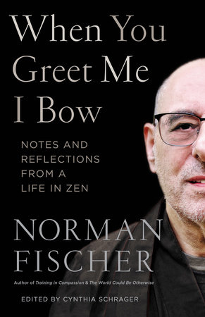 When You Greet Me I Bow by Norman Fischer