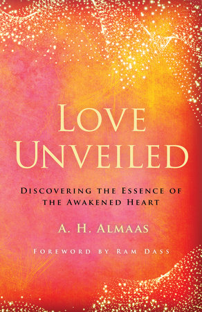 Love Unveiled by A. H. Almaas