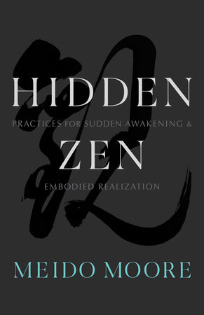 Hidden Zen by Meido Moore