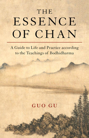 The Essence of Chan by Guo Gu
