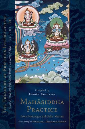 Mahasiddha Practice by Jamgon Kongtrul