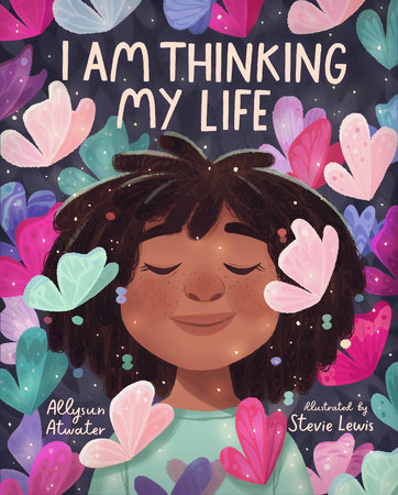 I Am Thinking My Life by Allysun Atwater