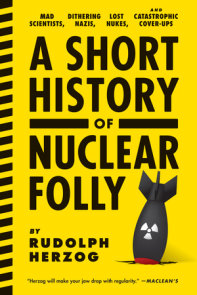 A Short History of Nuclear Folly