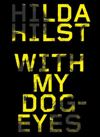 With My Dog Eyes by Hilda Hilst