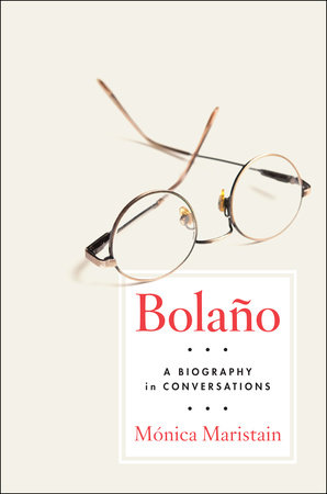 Bolano by Monica Maristain