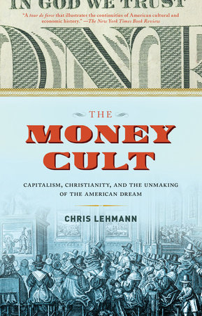 The Money Cult by Chris Lehmann