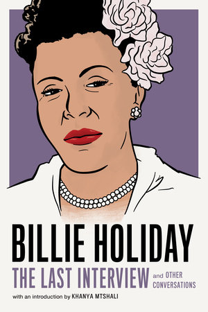 Billie Holiday: The Last Interview by Billie Holiday