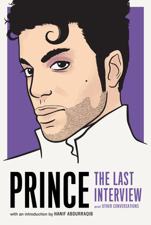 Prince: The Last Interview by Prince