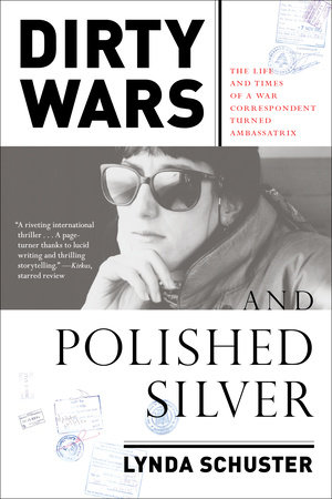 Dirty Wars and Polished Silver by Lynda Schuster