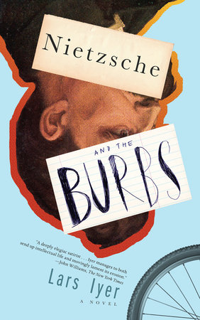 Nietzsche and the Burbs by Lars Iyer