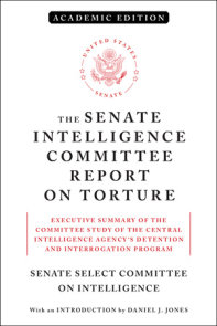 The Senate Intelligence Committee Report on Torture (Academic Edition)
