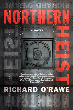 Northern Heist by Richard O'Rawe