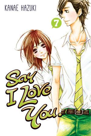 Say I Love You. 7 by Kanae Hazuki