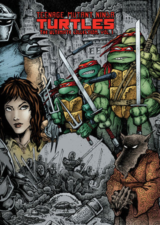 Teenage Mutant Ninja Turtles: The Ultimate Collection Volume 1 by Kevin Eastman and Peter Laird