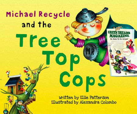 Michael Recycle and the Tree Top Cops by Ellie Patterson