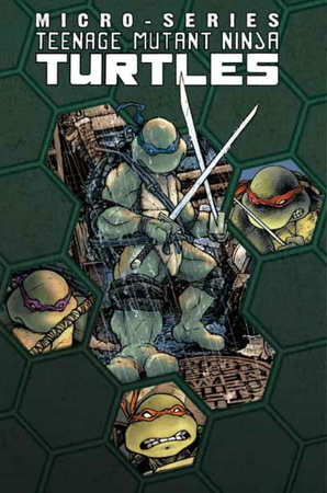 Teenage Mutant Ninja Turtles: Micro Series Volume 1 by Brian Lynch and Tom Waltz