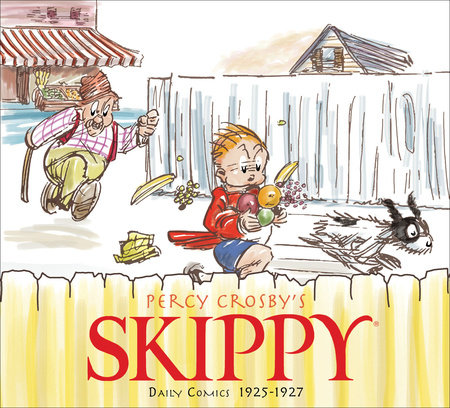 Skippy Volume 1: Complete Dailies 1925-1927 by Percy Crosby