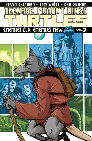 Teenage Mutant Ninja Turtles Volume 2: Enemies Old, Enemies New by Kevin Eastman and Tom Waltz