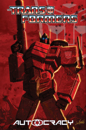 Transformers: Autocracy by Chris Metzen and Flint Dille