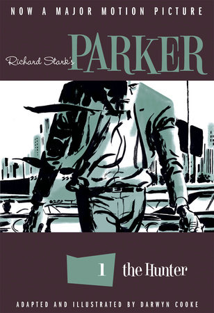 Richard Stark's Parker: The Hunter by Richard Stark and Darwyn Cooke