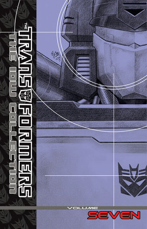 Transformers: The IDW Collection Volume 7 by Dan Abnett, Andy Lanning and Mike Costa