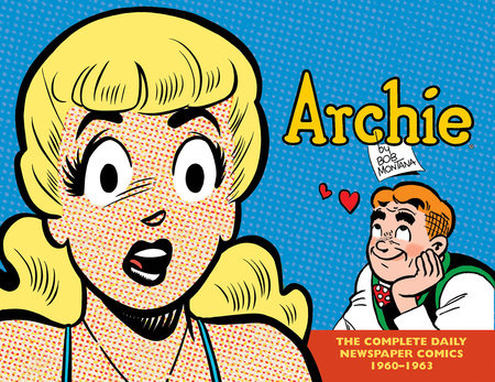 Archie: The Complete Daily Newspaper Comics (1960-1963) by Bob Montana