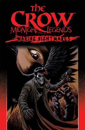 The Crow Midnight Legends Volume 4: Waking Nightmares by Christopher Golden