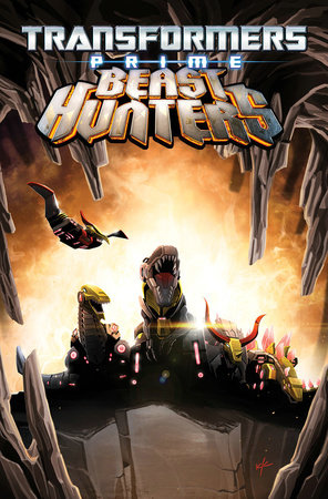 Transformers Prime: Beast Hunters Volume 1 by Mairghread Scott and Mike Johnson