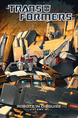 Transformers: Robots In Disguise Volume 4 by John Barber
