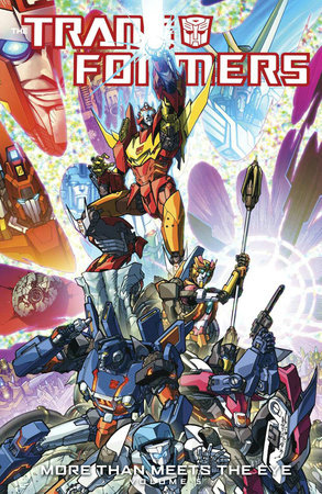 Transformers: More Than Meets The Eye Volume 5 by James Roberts
