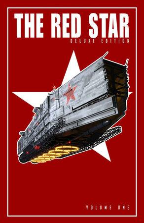 Red Star: Deluxe Edition Volume 1 by Christian Gossett
