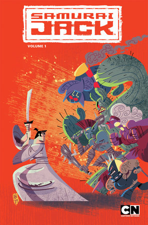 Samurai Jack Volume 1: The Threads of Time by Jim Zub