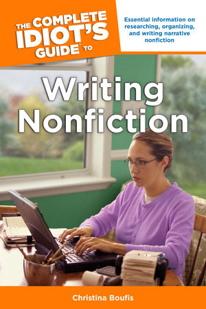The Complete Idiot's Guide to Writing Nonfiction by Christina Boufis