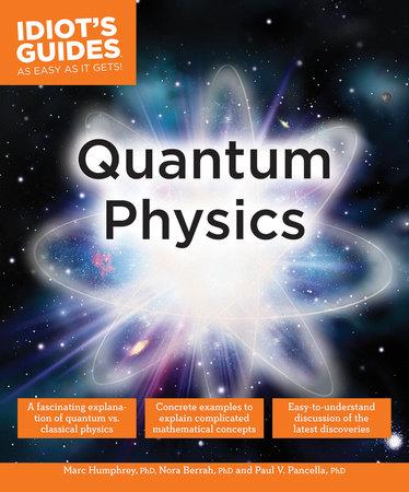 Quantum Physics by Marc Humphrey and Paul V. Pancella