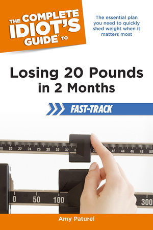 The Complete Idiot's Guide to Losing 20 Pounds in 2 Months Fast-Track by Wendy Watkins