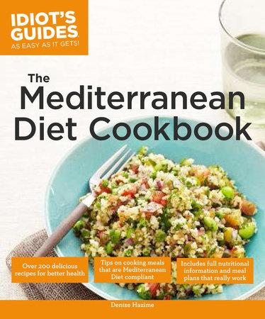 The Mediterranean Diet Cookbook by Denise Hazime